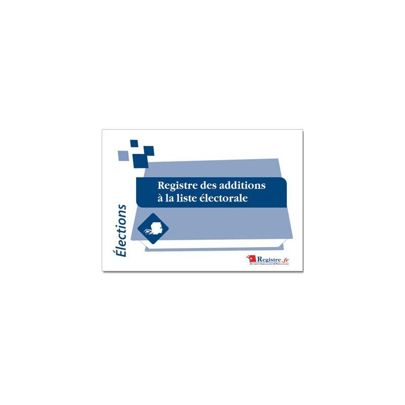 REGISTRE OBLIGATOIRE DES ADDITIONS A LA LISTE ELECTORALE (A003)