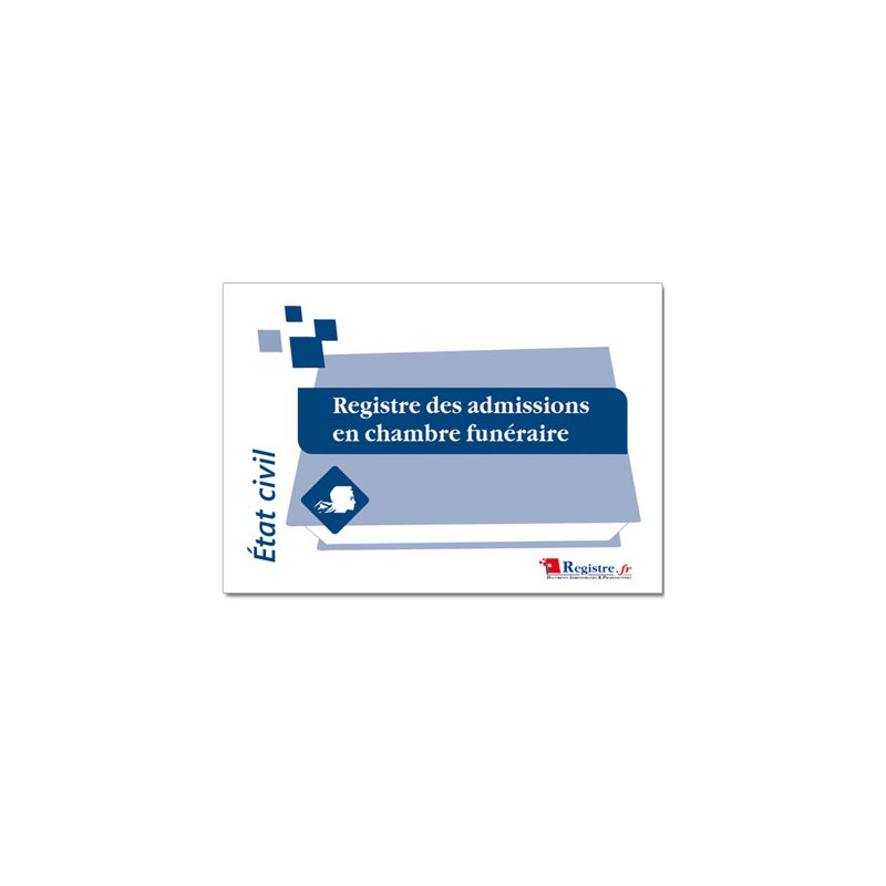 REGISTRE DES ADMISSIONS EN CHAMBRE FUNERAIRE (A009)