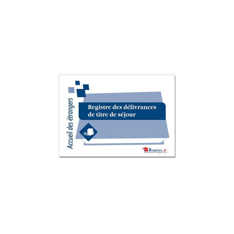 REGISTRE DES DELIVRANCES DE TITRE DE SEJOUR (A017)