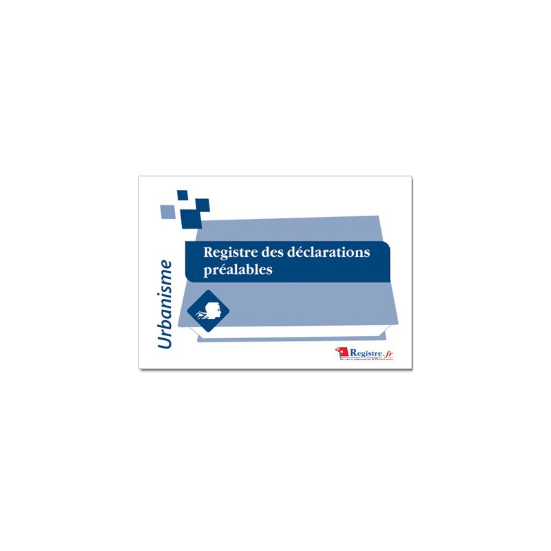 REGISTRE DES DECLARATIONS PREALABLES (A024)
