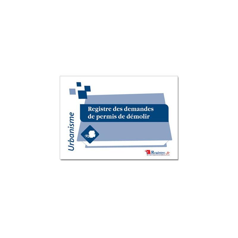 REGISTRE DES DEMANDES DE PERMIS DE DEMOLIR (A026)