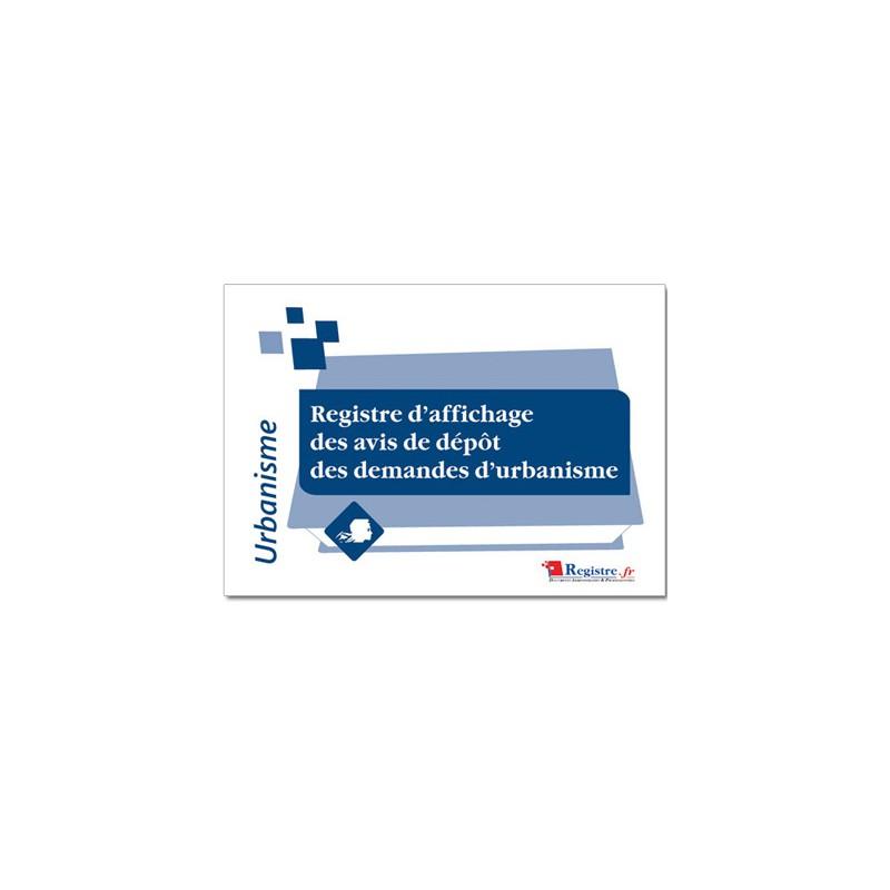REGISTRE D'AFFICHAGE DES AVIS DE DEPOT DES DEMANDES D'URBANISME (A028)