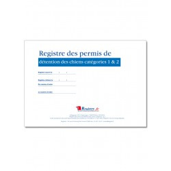 REGISTRE DES PERMIS DE DETENTION DES CHIENS CATEGORIES 1 & 2 (A054)