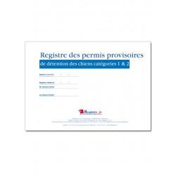 REGISTRE DES PERMIS PROVISOIRES DE DETENTION DES CHIENS CATEGORIES 1 & 2 (A055)