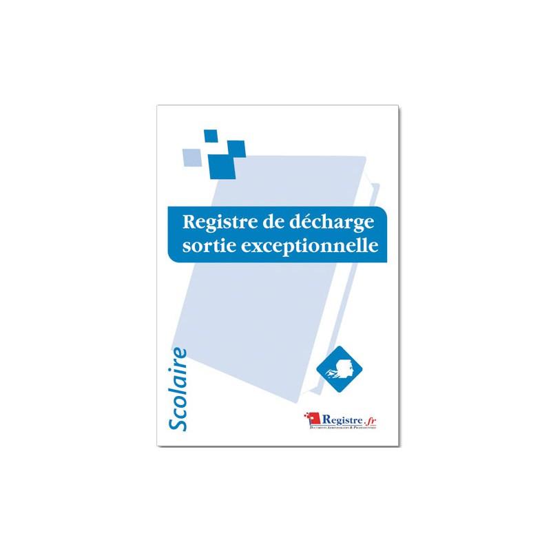 REGISTRE DE DECHARGE SORTIE EXCEPTIONNELLE (A073)