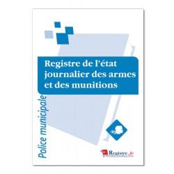REGISTRE DE L'ETAT JOURNALIER DES ARMES ET DES MUNITIONS (A076)