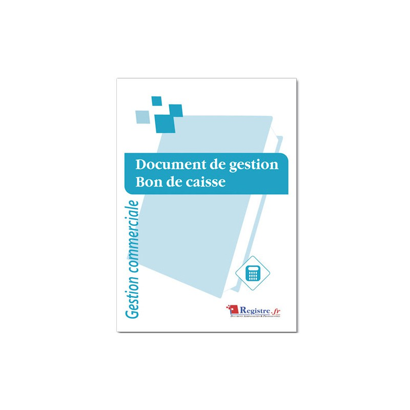 REGISTRE DOCUMENT DE GESTION - BON DE CAISSE (M009)