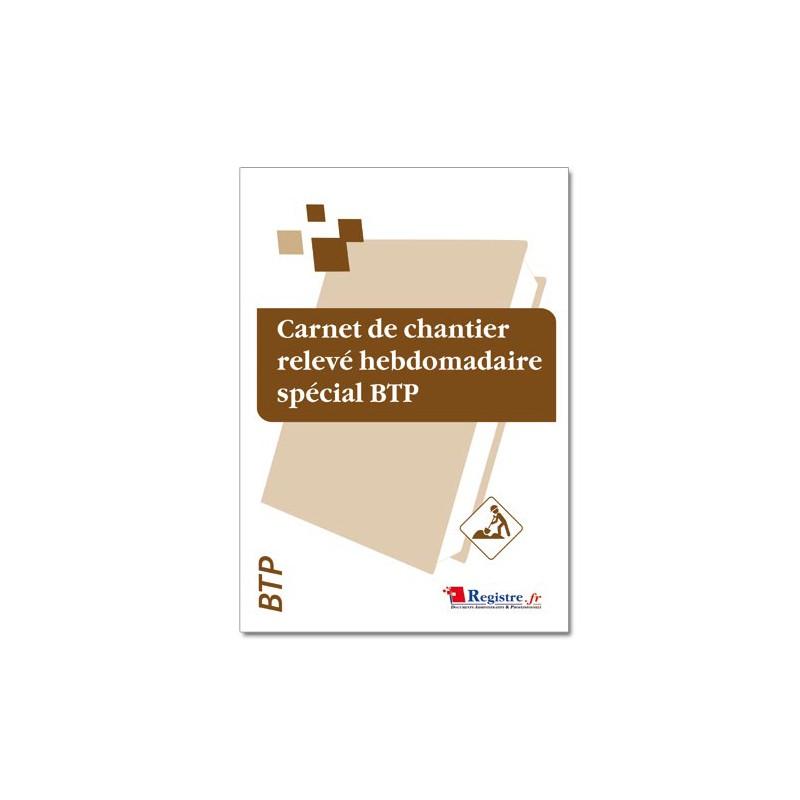 CARNET DE CHANTIER RELEVE HEBDOMADAIRE SPECIAL BTP (M012)