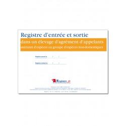 REGISTRE D'ENTREE ET SORTIE DANS UN ELEVAGE D'AGREMENT D'APPELANTS (M026)