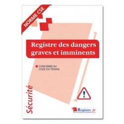 REGISTRE DE SECURITE OBLIGATOIRE EN ENTREPRISE : DES DANGERS GRAVES ET IMMINENTS (P006)