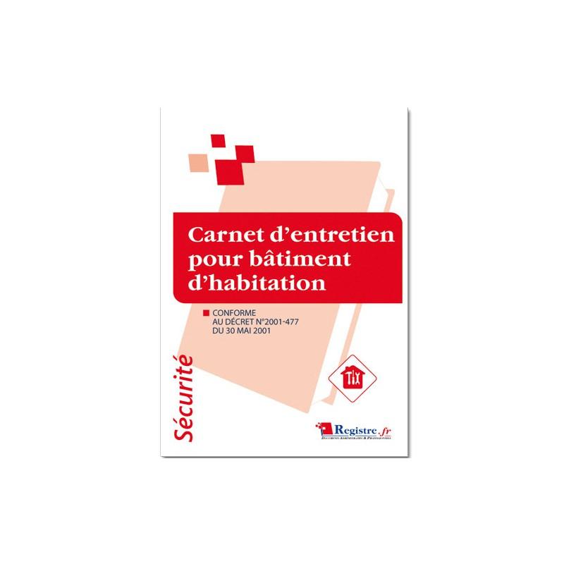 REGISTRE DE SECURITE - CARNET D'ENTRETIEN POUR BATIMENT D'HABITATION (P017)