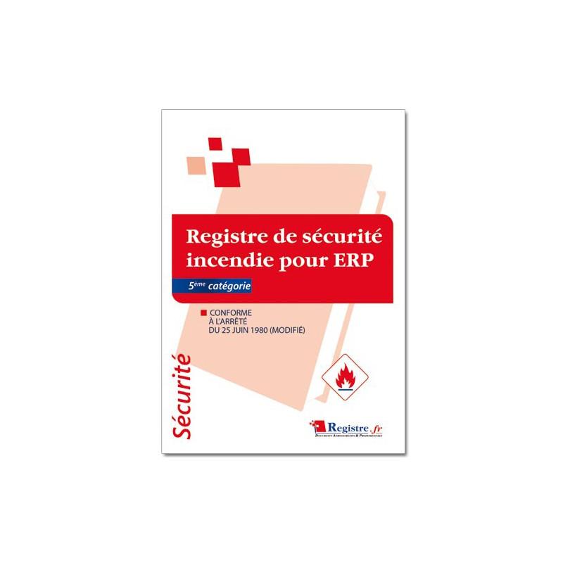 REGISTRE DE SECURITE INCENDIE POUR ERP 5EME CATEGORIE (P047)