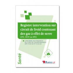 REGISTRE INTERVENTION SUR CIRCUIT DE FROID CONTENANT DES GAZ à EFFET DE SERRE (CFC, HCFC OU HFC) (P071)
