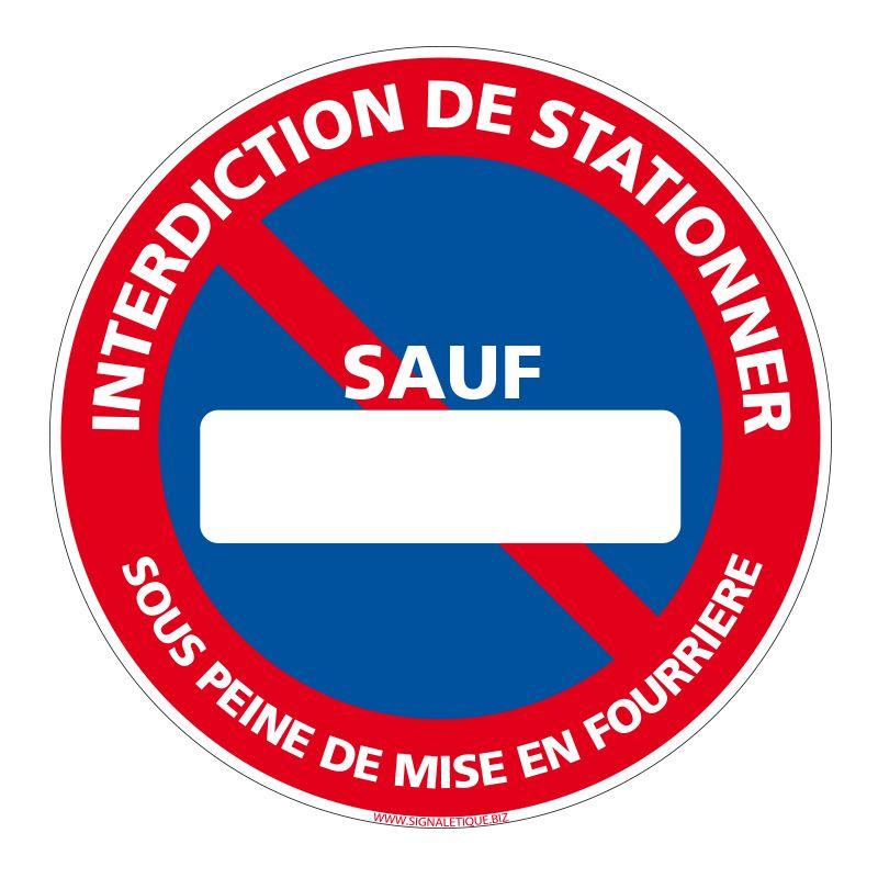Signalisation de parking / stationnement - Interdiction de stationner sauf … (Personnalisable avec votre Immatriculation)