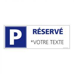 Signalisation de parking / stationnement - Parking réservé ( Personnalisable avec votre texte)