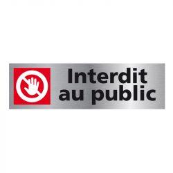Signalisation plaque de porte aluminium brossé - Interdit au public
