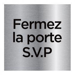 Signalisation plaque de porte aluminium brossé - Fermez la porte SVP